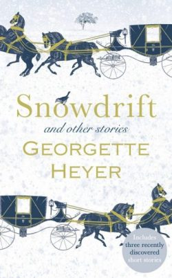 Snowdrift and Other Stories, by Georgette Heyer