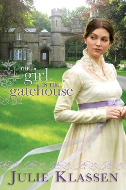 The Girl in the Gatehouse, by Julie Klassen (2011)
