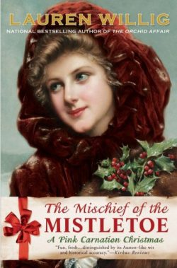 The Mischief of the Mistletoe: A Pink Carnation Christmas (Pink Carnation series Book 7), by Lauren Willig