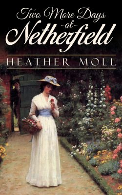 Two More Days at Netherfield by Heather Moll 2020