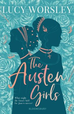 The Austen Girls by Lucy Worsley 2020