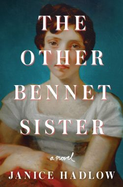 The Other Bennet Sister, by Janice Hadlow 2020