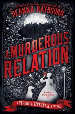 A Murderous Relation by Deanna Raybourn 2020