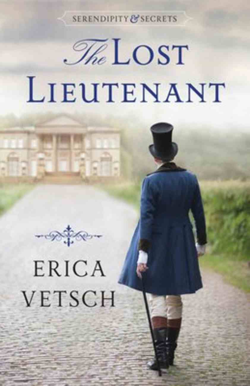 The Lost Lieutenant by Erica Vetsch 2020