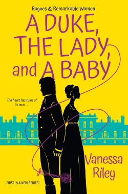 A Duke, The Lady, and A Baby by Vanessa Riley 2020
