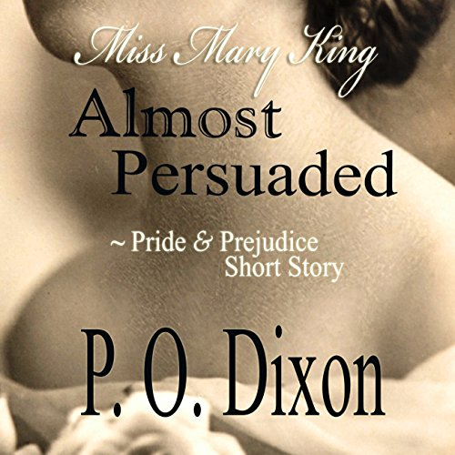 Almost Persuaded by PO Dixon Audiobook 2015