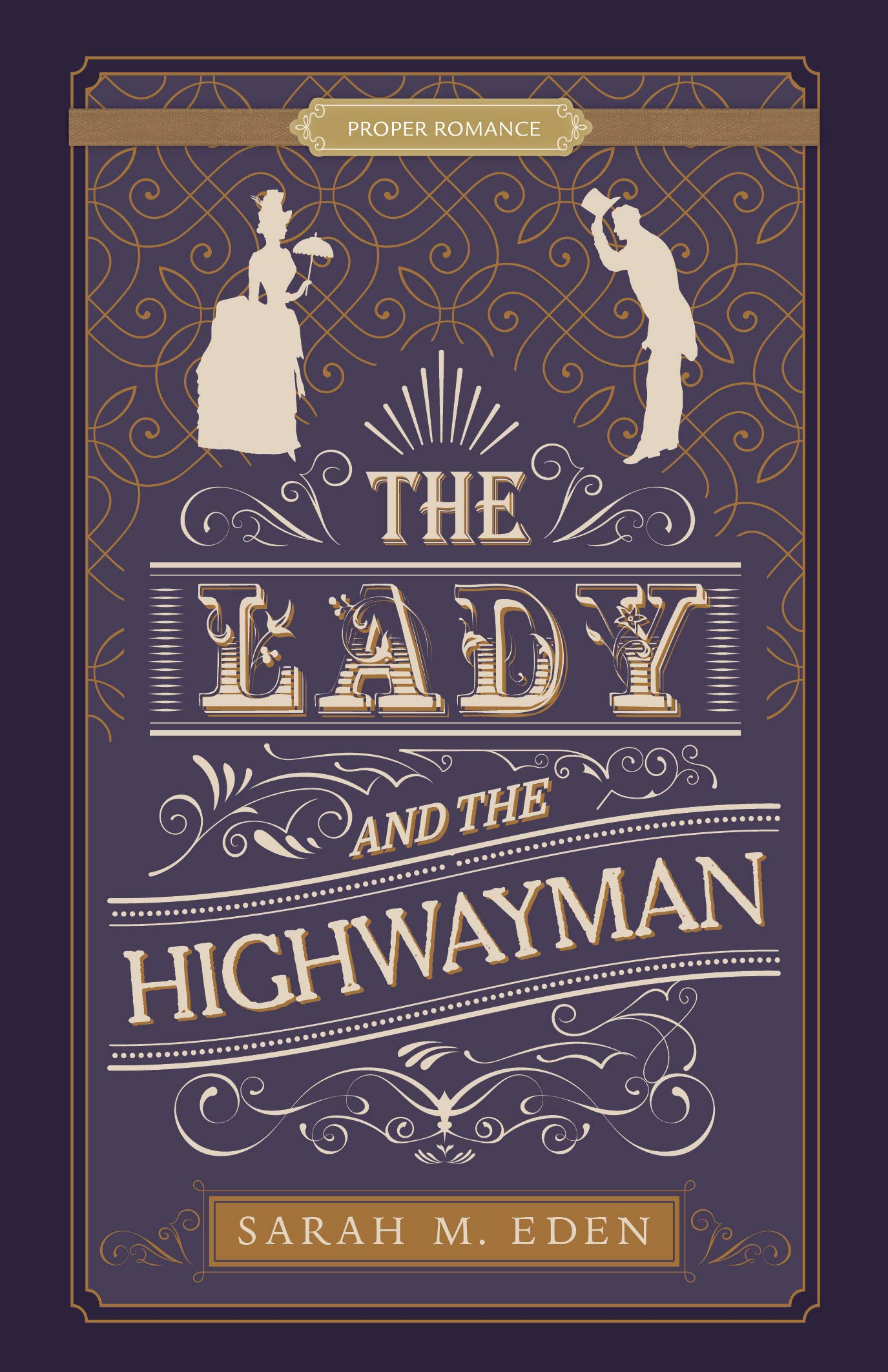 The Lady and the Highwayman by Sarah M Eden 2019