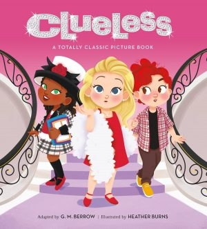 Clueless: A Totally Classic Picture Book 2020