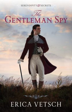 The Gentleman Spy, by Erica Vetsch 2020