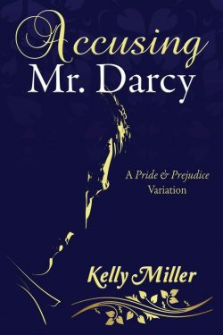 Accusing Mr Darcy by Kelly Miller 2020