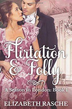 Flirtation & Folly by Elizabeth Rasche 2020