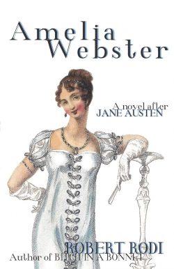 Ameila Webster A Novel After Jane Austen by Robert Rodi 2020