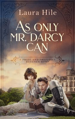 As Only Mr. Darcy Can by Laura Hile 2020