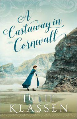A Castaway in Cornwall by Julie Klassen 2020