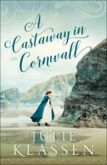 A Castaway in Cornwall by Julie Klassen 2020