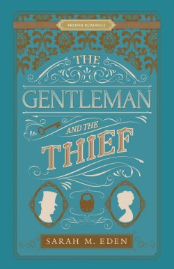 The Gentleman and the Thief by Sarah M Eden 2020