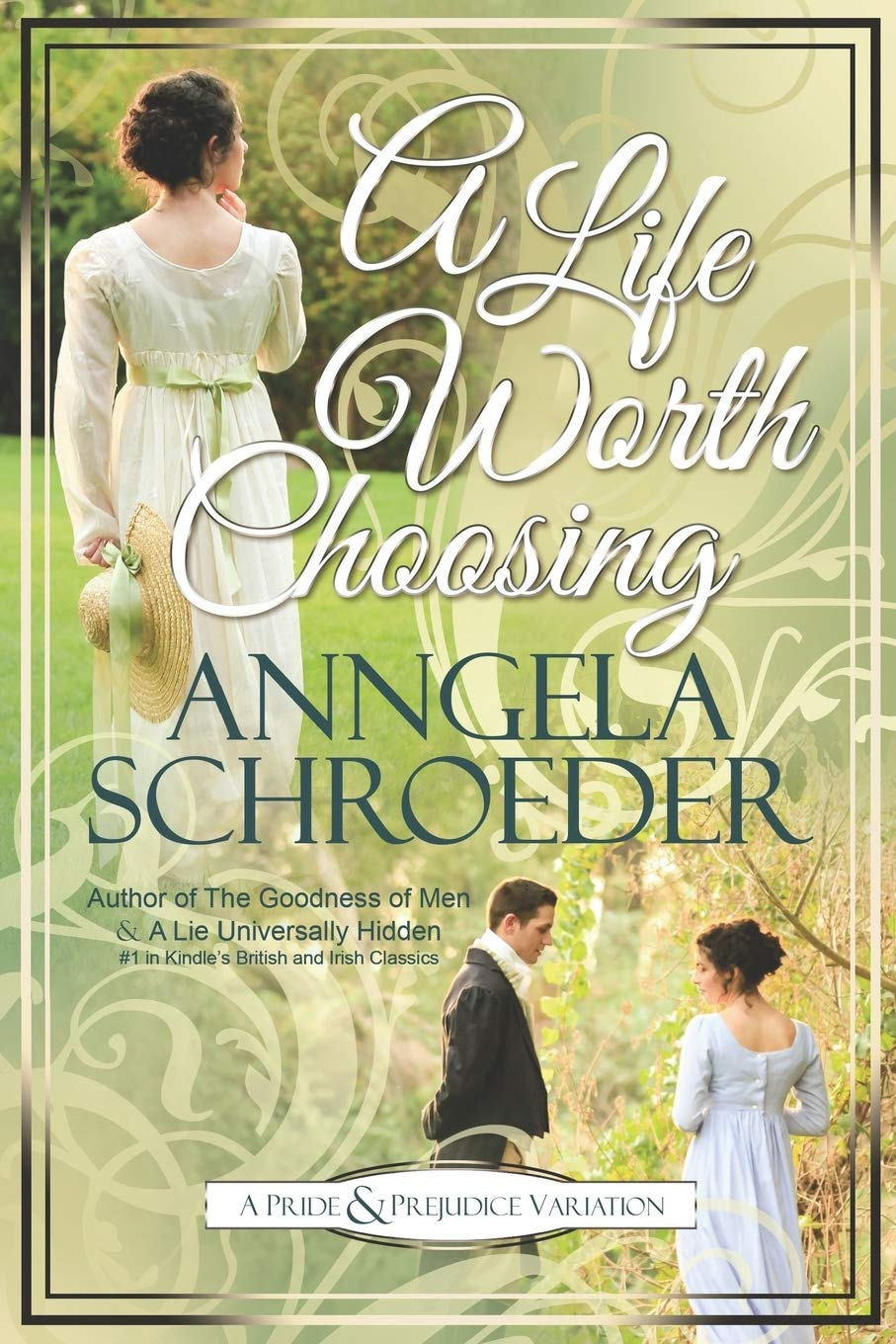 A Life Worth Choosing by Anngela Schroeder 2021