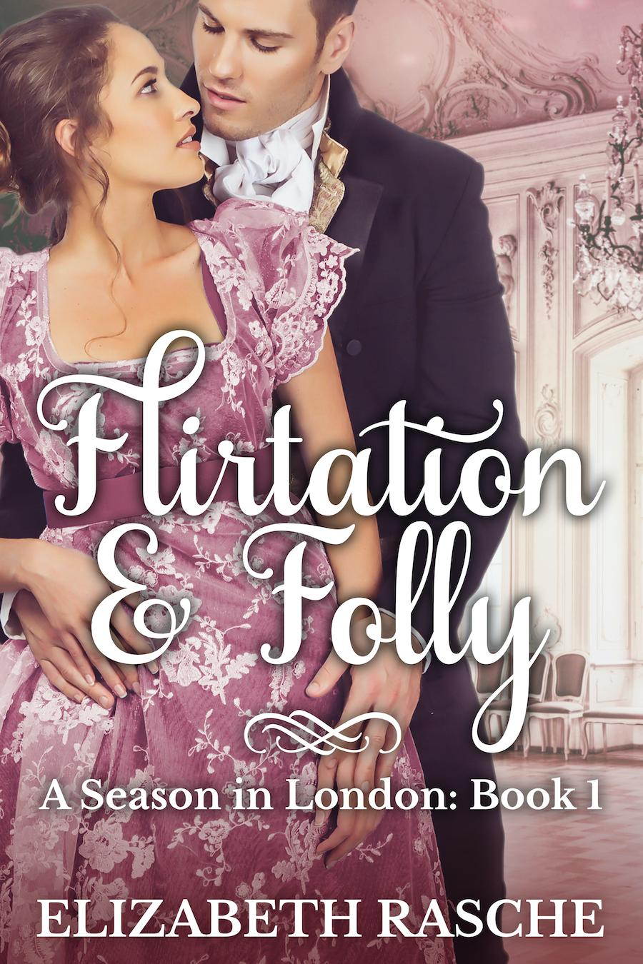 Flirtation & Folly by Elizabeth Rasche 2020