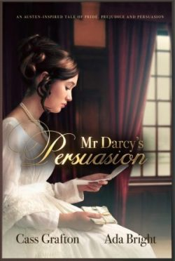 Mr Darcys Persuasion by Cass Grafton and Ada Bright 2021