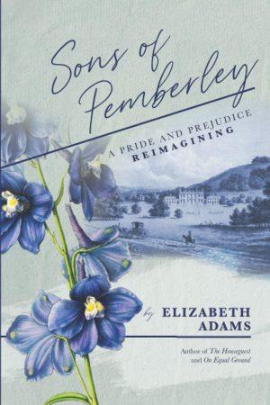 Sons of Pemberley by Elizabeth Adams 2020
